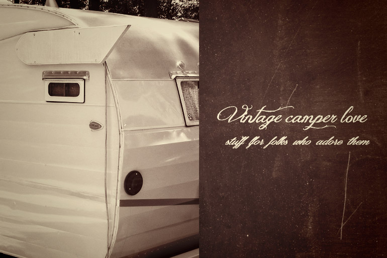 Goods for Glampers & Vintage Campers